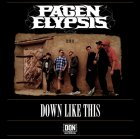 Pagen Elypsis - Down Like This