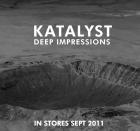 Katalyst - Deep Impressions