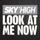 skyhigh look at me know