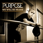 We Will Be Heard - Purpose