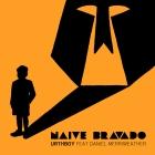 Urthboy - Naive Bravado feat. Daniel Merriweather