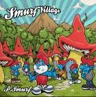 P-Smurf Smurf Village