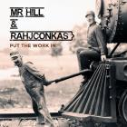 Mr Hill & Rahjconkas Put The Work In