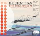 The Silent Titan - Outer Circle Movements