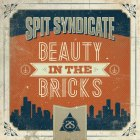spit syndicate beauty in the bricks