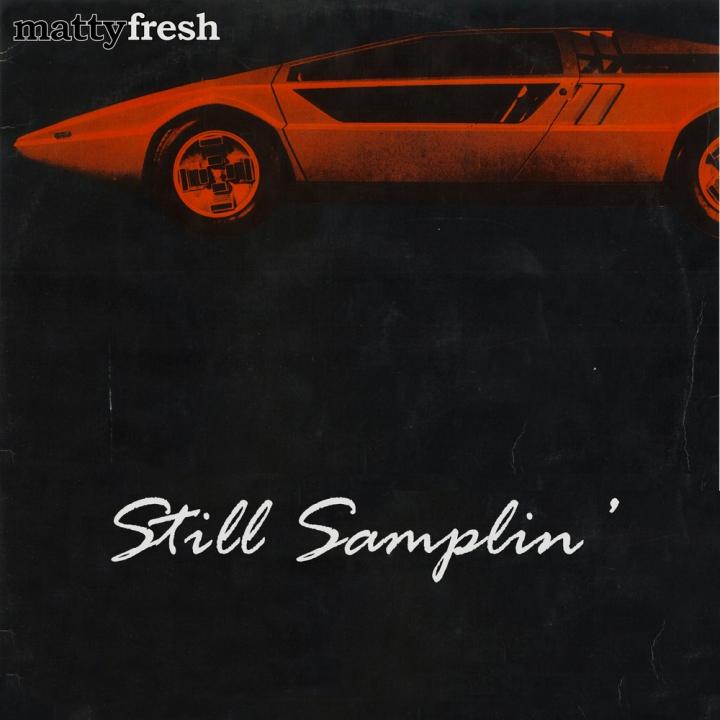 Matty Fresh Still Samplin'
