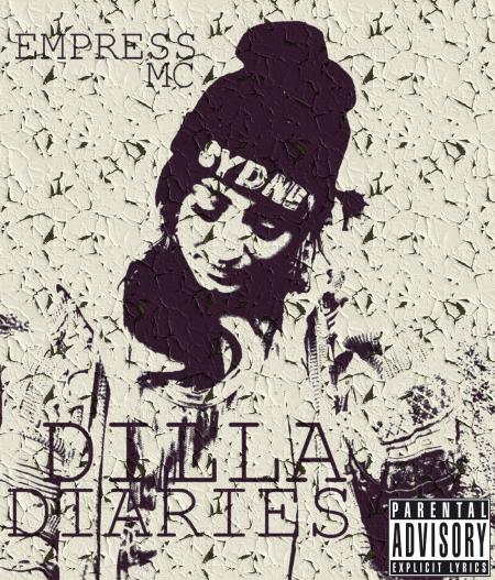 EmpressMC - Dilla Diaries