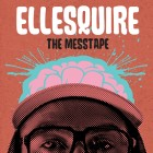 Ellesquire - The Messtape