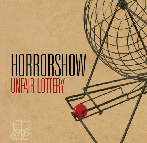 horrorshow unfair lottery