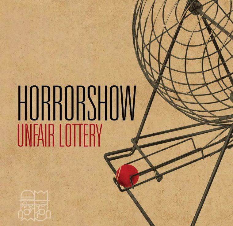 horrorshow unfair lottery