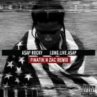 A$AP Rocky Finatik N Zac Remix