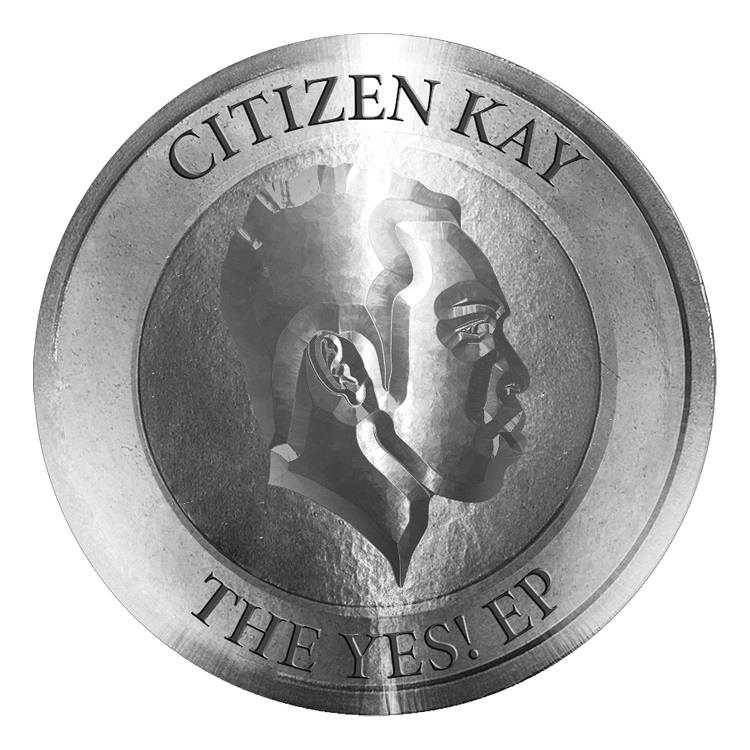 Citizen Kay The Yes EP