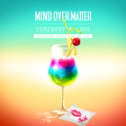 mind over matter somebodys love