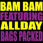 Bam bam featuring allday bags packed