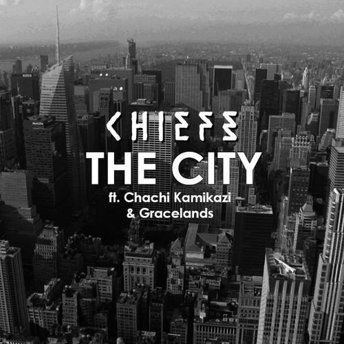 chiefs the City features Gracelands & Chachi Kamikazi