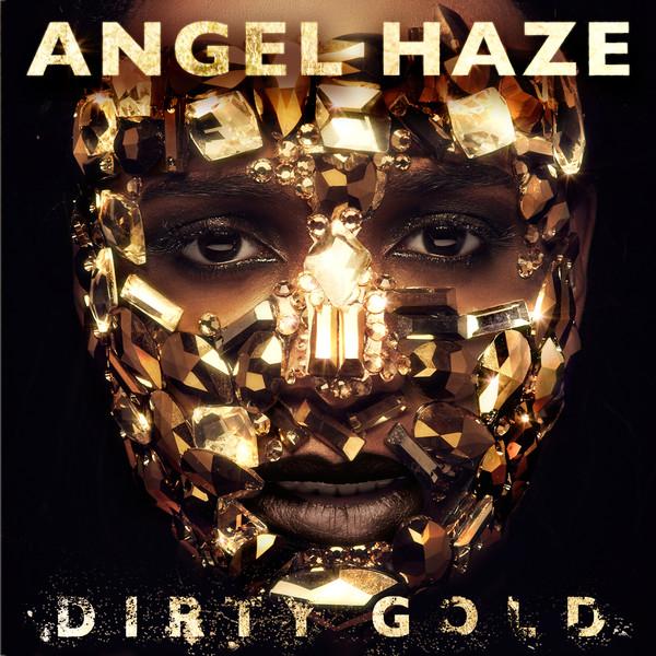 Angel_Haze_-_Dirty_Gold_(Deluxe_Version)_Album_Download3