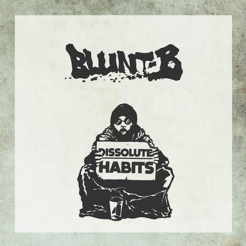 Blunt B - Dissolute Habits