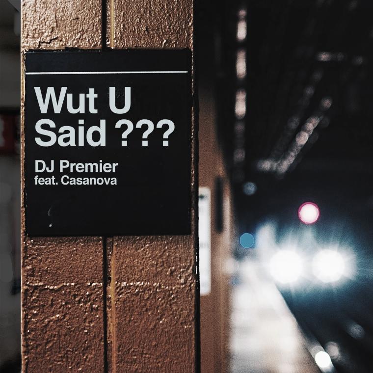 DJ Premier - WUT U SAID_ (feat. Casanova).jpg